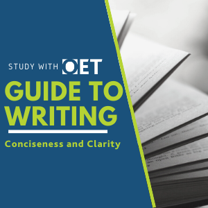 Guide to the OET Writing sub-test: Conciseness and Clarity
