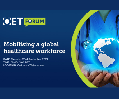 Registrations now open for OET Forum: Mobilising a global healthcare workforce